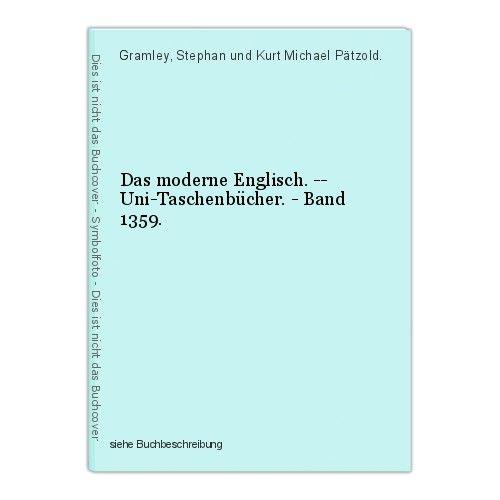 Das moderne Englisch. -- Uni-Taschenbücher. - Band 1359. Gramley, Stephan und Ku 0