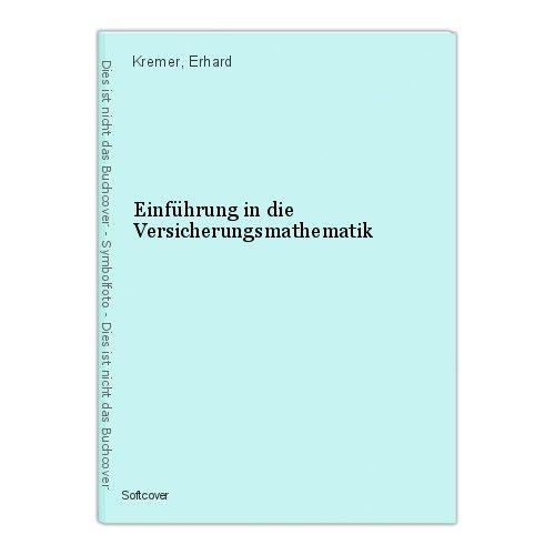 Einführung in die Versicherungsmathematik Kremer, Erhard 0