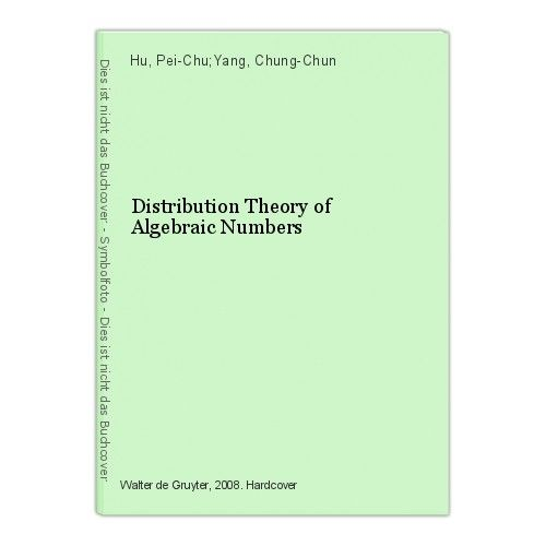Distribution Theory of Algebraic Numbers Hu, Pei-Chu;Yang, Chung-Chun 0