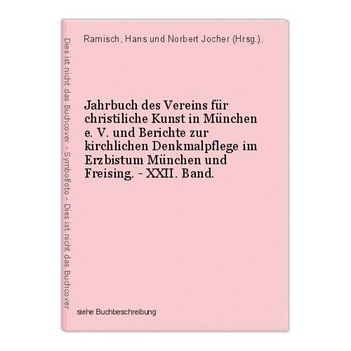 Jahrbuch des Vereins für christiliche Kunst in München e. V. und Berichte zur ki