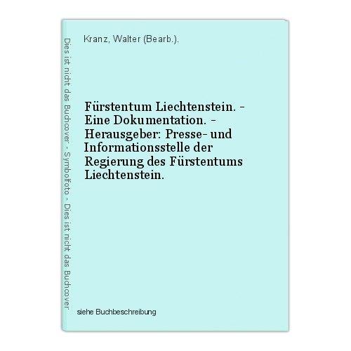 Fürstentum Liechtenstein. - Eine Dokumentation. - Herausgeber: Presse- und Infor