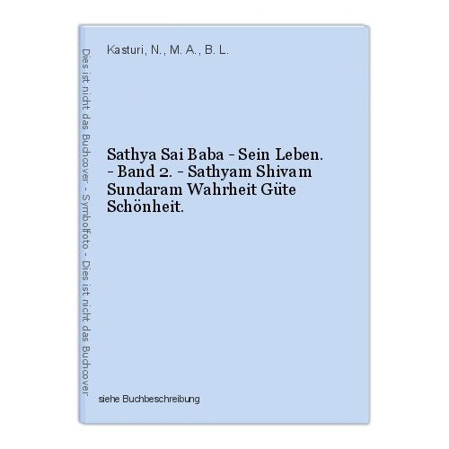 Sathya Sai Baba - Sein Leben. - Band 2. - Sathyam Shivam Sundaram Wahrheit Güte 0