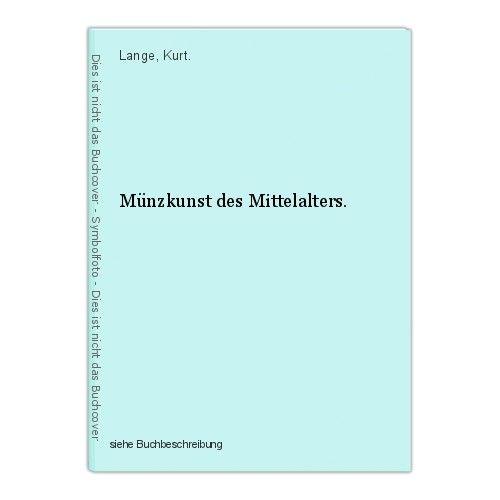 Münzkunst des Mittelalters. Lange, Kurt. 0