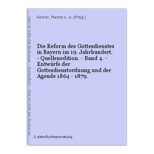Die Reform des Gottesdienstes in Bayern im 19. Jahrhundert. - Quellenediti 41313 0