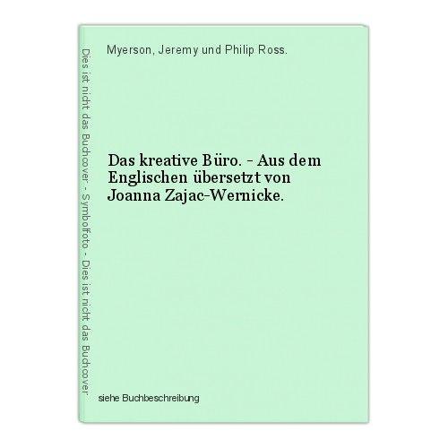 Das kreative Büro. - Aus dem Englischen übersetzt von Joanna Zajac-Wernicke. Mye 0