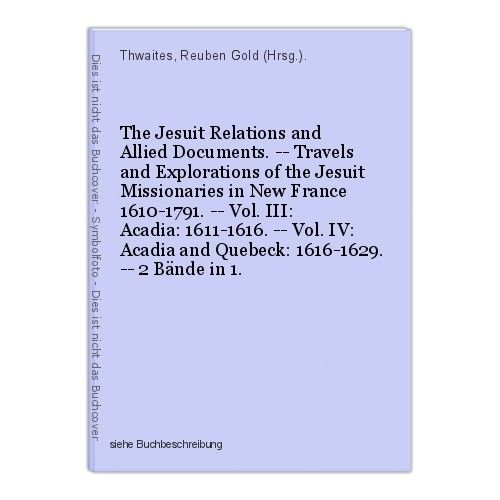 The Jesuit Relations and Allied Documents. -- Travels and Explorations of the Je 0
