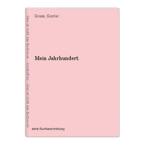 Mein Jahrhundert. Grass, Günter. 0