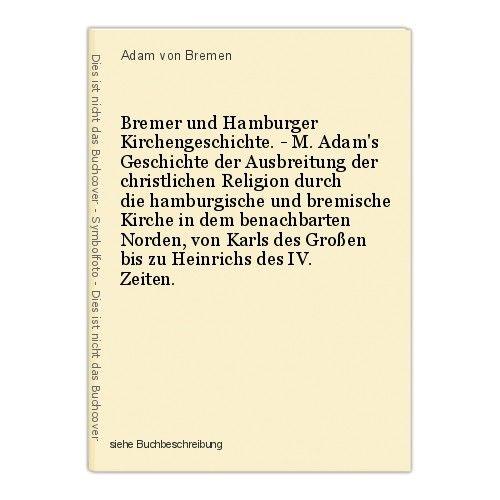 Bremer und Hamburger Kirchengeschichte. - M. Adam's Geschichte der Ausbreitung d 0