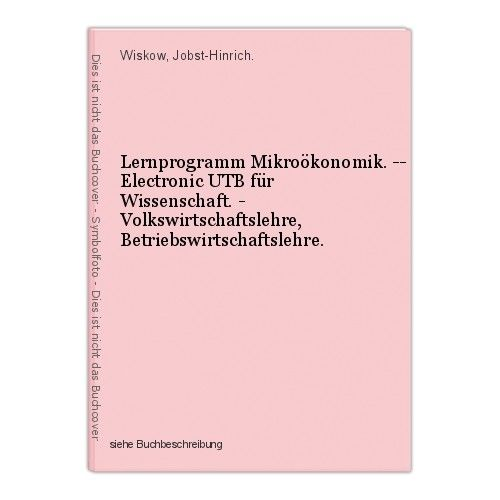 Lernprogramm Mikroökonomik. -- Electronic UTB für Wissenschaft. - Volkswirtschaf