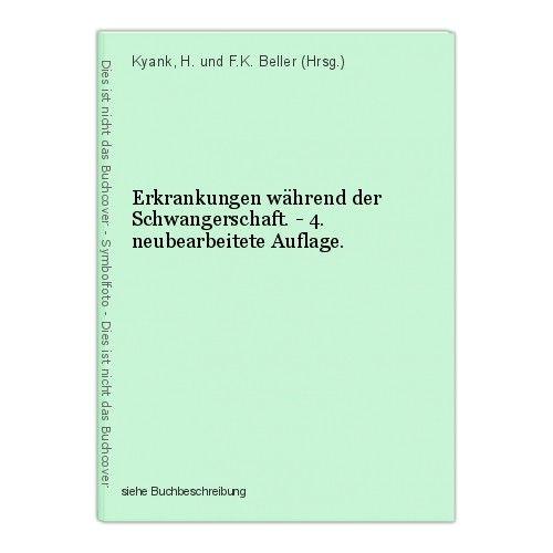 Erkrankungen während der Schwangerschaft. - 4. neubearbeitete Auflage. Kyank, H.