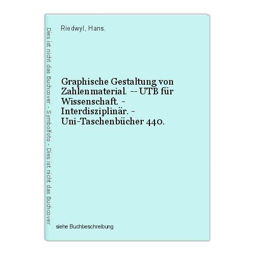 Graphische Gestaltung von Zahlenmaterial. -- UTB für Wissenschaft. - Interdiszip 0