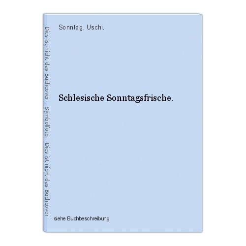 Schlesische Sonntagsfrische. Sonntag, Uschi. 0