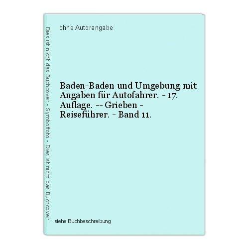 Baden-Baden und Umgebung mit Angaben für Autofahrer. - 17. Auflage. -- Grieben - 0