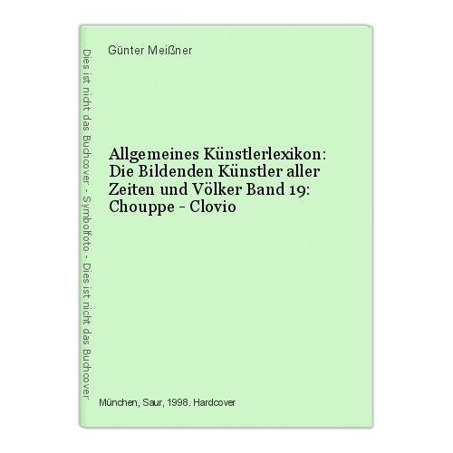 Allgemeines Künstlerlexikon: Die Bildenden Künstler aller Zeiten und Völke 47355