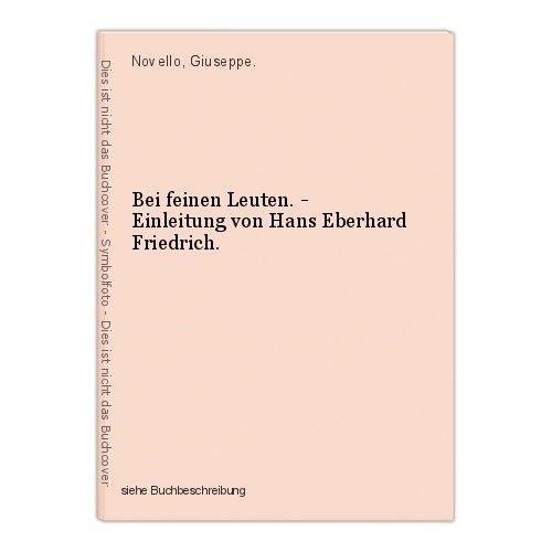 Bei feinen Leuten. - Einleitung von Hans Eberhard Friedrich. Novello, Giuseppe.