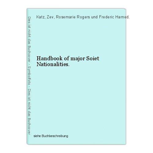Handbook of major Soiet Nationalities. Katz, Zev, Rosemarie Rogers und Frederic 0
