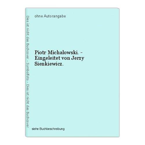Piotr Michalowski. - Eingeleitet von Jerzy Sienkiewicz. 0