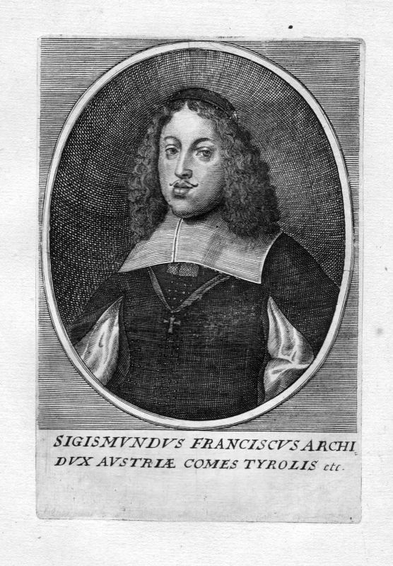 Ca. 1650 Sigismund Franz Österreich Tirol Portrait Kupferstich antique print