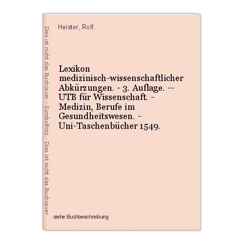Lexikon medizinisch-wissenschaftlicher Abkürzungen. - 3. Auflage. -- UTB für Wis
