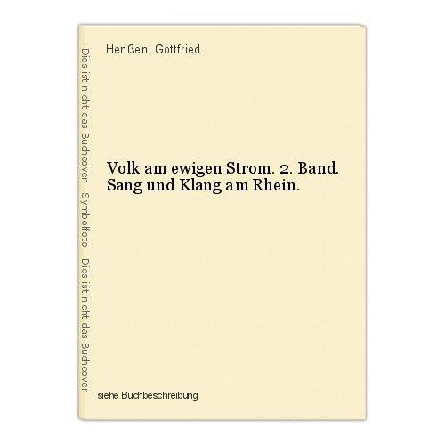 Volk am ewigen Strom. 2. Band. Sang und Klang am Rhein. Henßen, Gottfried.