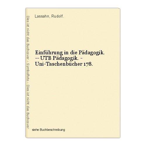Einführung in die Pädagogik. -- UTB Pädagogik. - Uni-Taschenbücher 178. Lassahn,