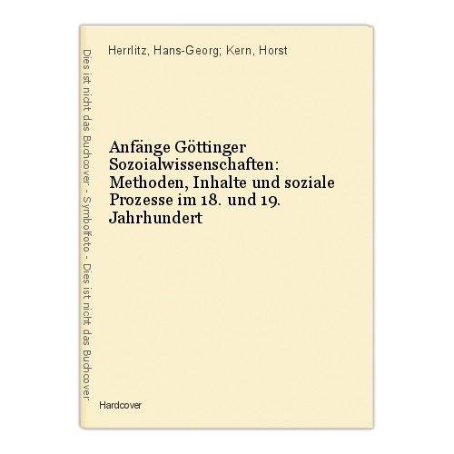 Anfänge Göttinger Sozoialwissenschaften: Methoden, Inhalte und soziale Prozesse 0