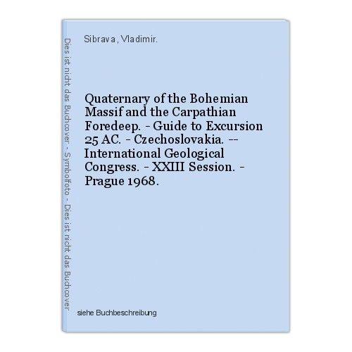 Quaternary of the Bohemian Massif and the Carpathian Foredeep. - Guide to Excurs