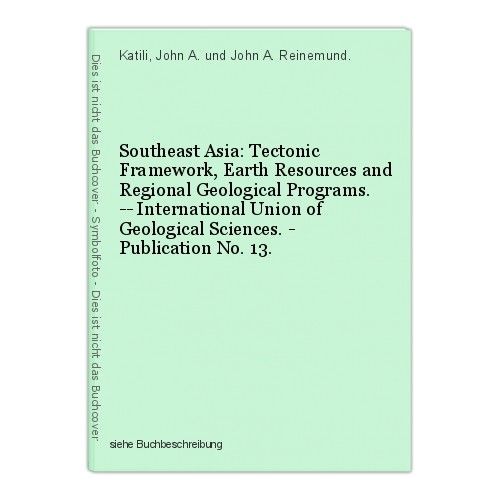 Southeast Asia: Tectonic Framework, Earth Resources and Regional Geological Prog