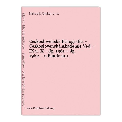 Ceskoslovenská Etnografie. - Ceskoslovenská Akademie Ved. - IX u. X. - Jg. 1961 0
