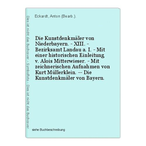 Die Kunstdenkmäler von Niederbayern. - XIII. - Bezirksamt Landau a. I. - Mit ein 0
