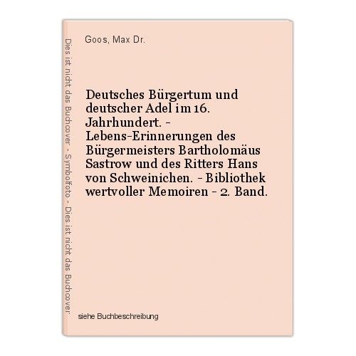 Deutsches Bürgertum und deutscher Adel im 16. Jahrhundert. - Lebens-Erinnerungen 0