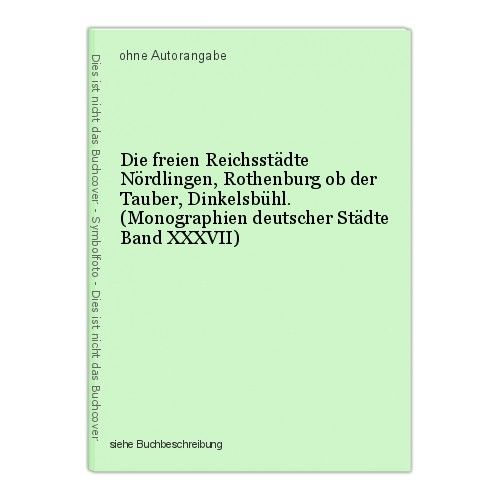Die freien Reichsstädte Nördlingen, Rothenburg ob der Tauber, Dinkelsbühl. (Mono 0