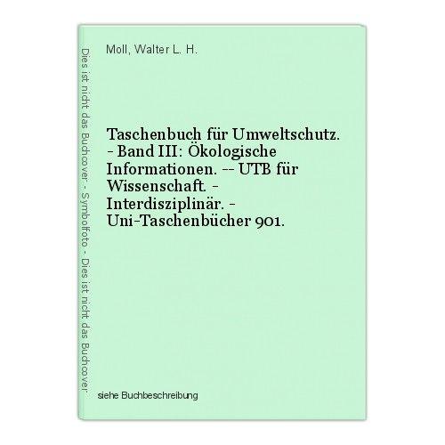 Taschenbuch für Umweltschutz. - Band III: Ökologische Informationen. -- UTB für