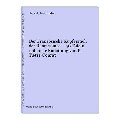 Der Französische Kupferstich der Renaissance. - 50 Tafeln mit einer Einleitung v 0