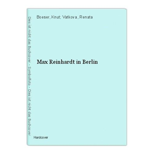 Max Reinhardt in Berlin Boeser, Knut; Vatkova, Renata 0