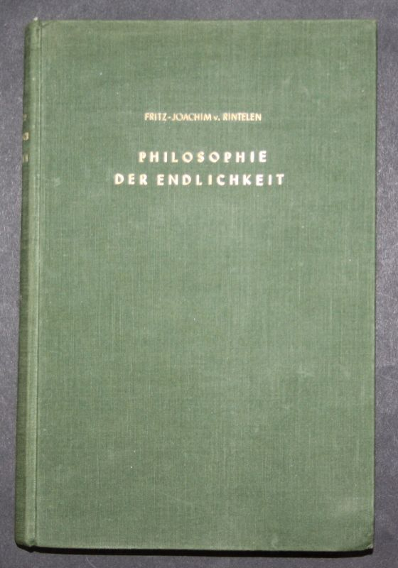 1951 Fritz-J. v. Rintelen Philosophie der Endlichkeit als Spiegel der Gegenwart 0