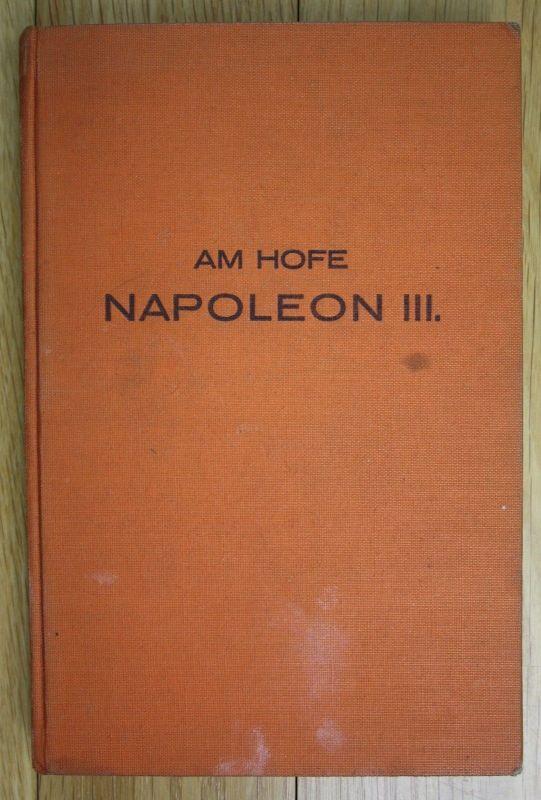 1931 Am Hofe Napoleon III Fürsten von Bismarck Weiberherrschaft Fürstenhöfen 0