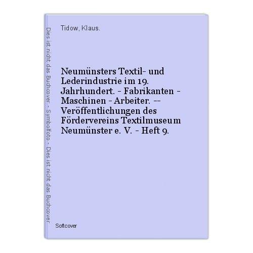 Neumünsters Textil- und Lederindustrie im 19. Jahrhundert. - Fabrikanten - Masch 0