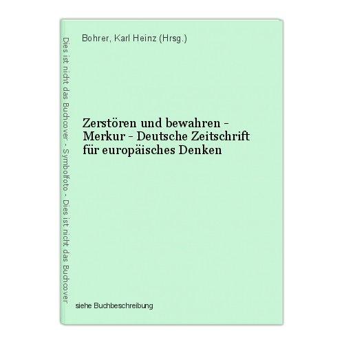 Zerstören und bewahren - Merkur - Deutsche Zeitschrift für europäisches Denken B