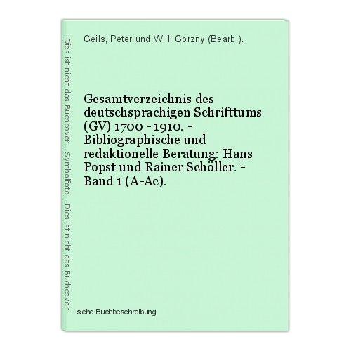 Gesamtverzeichnis des deutschsprachigen Schrifttums (GV) 1700 - 1910. - Bibliogr 0