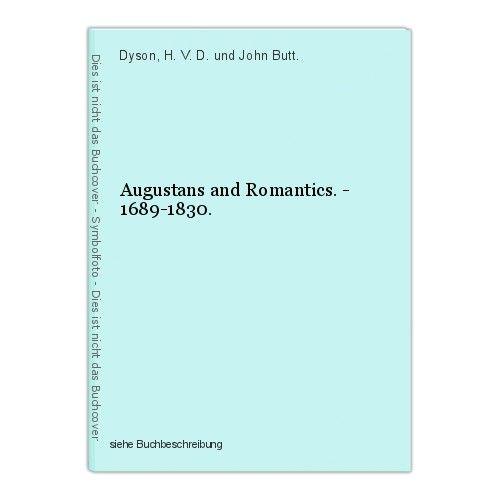 Augustans and Romantics. - 1689-1830. Dyson, H. V. D. und John Butt. 0