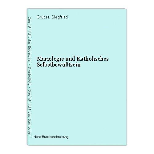 Mariologie und Katholisches Selbstbewußtsein Gruber, Siegfried 0