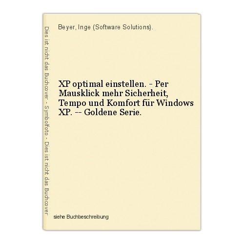 XP optimal einstellen. - Per Mausklick mehr Sicherheit, Tempo und Komfort für Wi 0