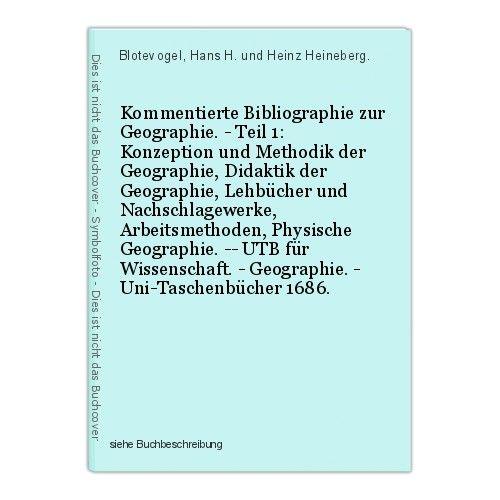 Kommentierte Bibliographie zur Geographie. - Teil 1: Konzeption und Methodik der