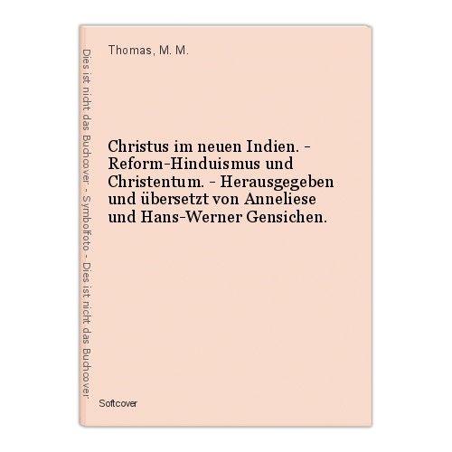 Christus im neuen Indien. - Reform-Hinduismus und Christentum. - Herausgegeben u 0