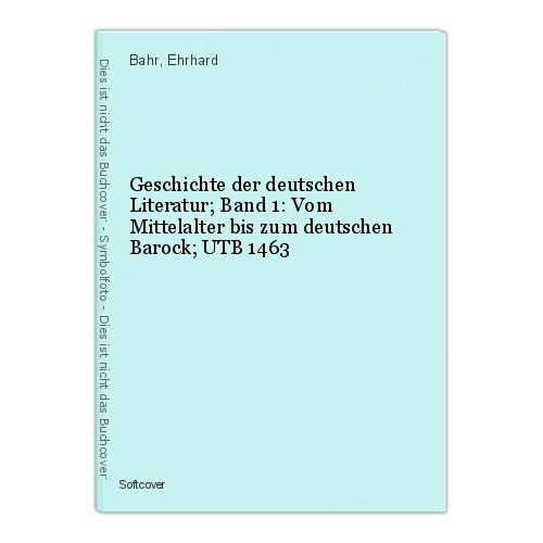 Geschichte der deutschen Literatur; Band 1: Vom Mittelalter bis zum deutschen Ba