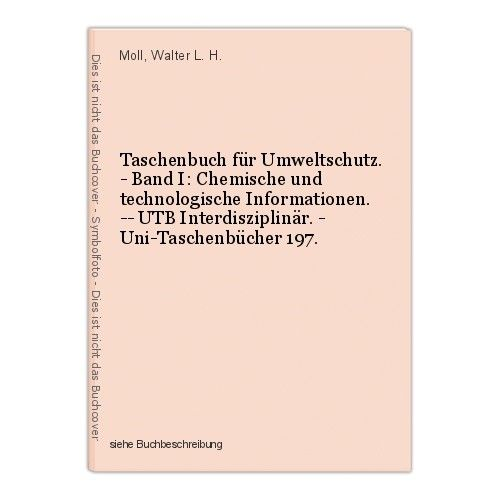Taschenbuch für Umweltschutz. - Band I: Chemische und technologische Information
