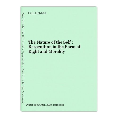 The Nature of the Self : Recognition in the Form of Right and Morality Paul Cobb