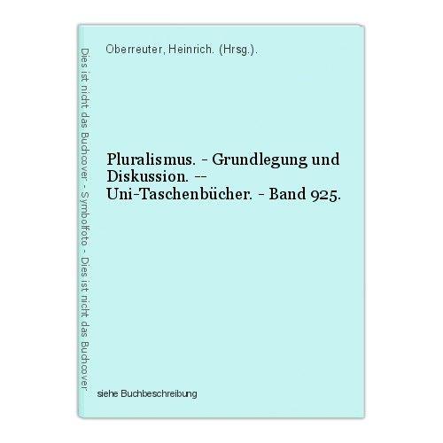 Pluralismus. - Grundlegung und Diskussion. -- Uni-Taschenbücher. - Band 925. Obe