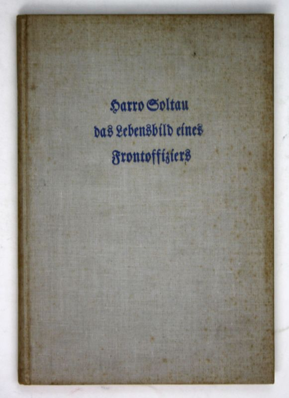 1936 Arndt von Streuben Harro Soltau, das Lebensbild Frontoffiziers Weltkrieg 0